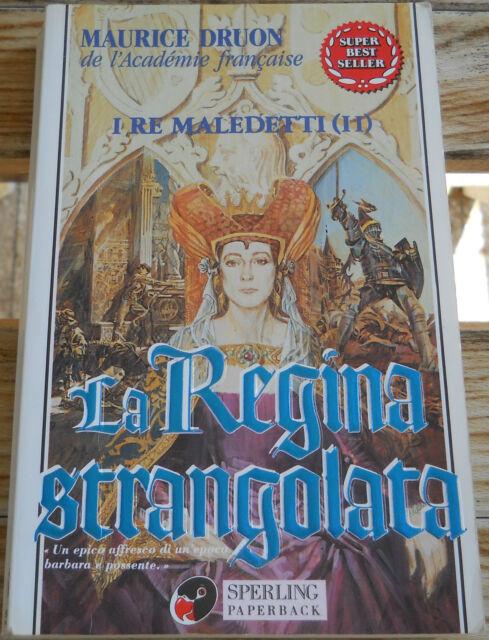 Maurice Druon: La Regina strangolata I Re maledetti II sperling filippo il bello