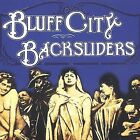 Bluff City Backsliders by Bluff City Backsliders (CD, Feb-2003, Yellow Dog Records)