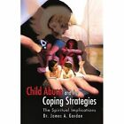 Child Abuse and The Coping Strategies 9781441566799 by James a Gordon Paperback