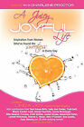 A Juicy, Joyful Life: Inspiration from Women Who Have Found the Sweetness in Every Day by Linda Joy (Paperback / softback, 2010)