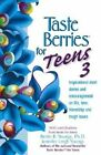 Taste Berries for Teens 3: Inspirational Short Stories and Encouragement on Life, Love, Friendship and Tough Issues by Bettie & JenniffeR Youngs (Hardback, 2002)