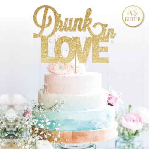 bride to be,wedding cake topper bridal shower party drunk in love cake topper