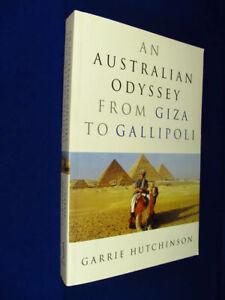 AN-AUSTRALIAN-ODYSSEY-FROM-GIZA-TO-GALLIPOLI-Garrie-Hutchinson-TURKEY-EGYPT-book