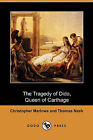 The Tragedy of Dido, Queen of Carthage (Dodo Press) by Thomas Nash, Professor Christopher Marlowe (Paperback / softback, 2010)