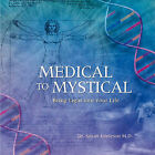 Medical to Mystical: Bring Light into Your Life by Dr. Susan Jamieson (Paperback, 2010)