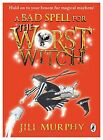 A Bad Spell for the Worst Witch by Jill Murphy (Paperback, 2013)