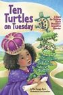 Ten Turtles on Tuesday: A Story for Children About Obsessive-Compulsive Disorder by Ellen Flanagan Burns (Hardback, 2014)
