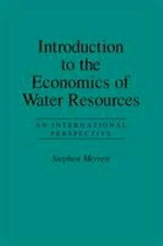 Introduction To The Economics Of Water Ressourcen: An International Perspective