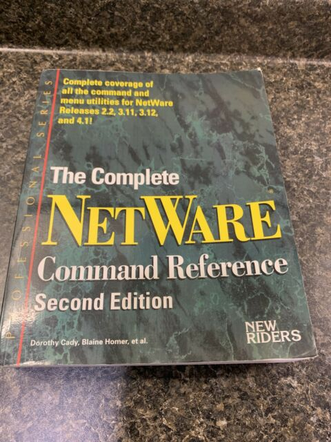 The More Than Complete NetWare Command Reference by Dorothy L. Cady (1995,...