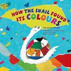 How the Snail Found its Colours: The Art of Matisse by Jeong-Yi Kee (Paperback, 2016)