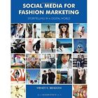 Social Media for Fashion Marketing: Storytelling in a Digital World by Wendy K. Bendoni (Paperback, 2017)