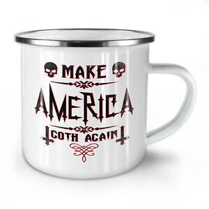 Make America Goth NEW Enamel Tea Mug 10 oz | Wellcoda