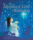 The Shepherd Girl of Bethlehem by Carey Morning (Paperback, 2011)