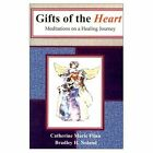 Gifts of The Heart Meditations on a Healing Journey 9780759658806 Noland