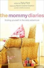 The Mommy Diaries : Finding Yourself in the Daily Adventure, Very Good Book