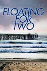 Floating for Two by Brian Hronek 9780595324323 Paperback 2004