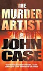 Murder Artist by John Case (Paperback, 2005)