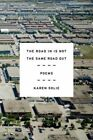 The Road in Is Not the Same Road Out: Poems by Karen Solie (Paperback / softback, 2016)