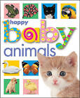 Happy Baby Animals by Roger Priddy (Board book, 2002)