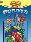 Let's Color Together -- Robots by Lynnda Rakos (Paperback, 2014)