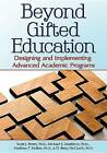 Beyond Gifted Education: Designing and Implementing Advanced Academic Programs by Matthew McBee, Scott J Peters, Michael Matthews, D Betsy McCoach (Paperback / softback, 2013)