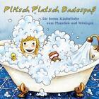 Plitsch Platsch-Badespass! Die Besten Kinderlieder von Meine Lieblingslieder (Kindermusik) (2012)