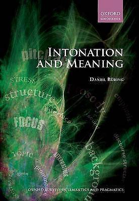 Intonation and Meaning by Buring, Daniel (Professor of Linguistics, University o