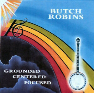 BRAND-NEW-Butch-Robins-034-Grounded-Centered-Focused-034-CD-Highly-Recommended