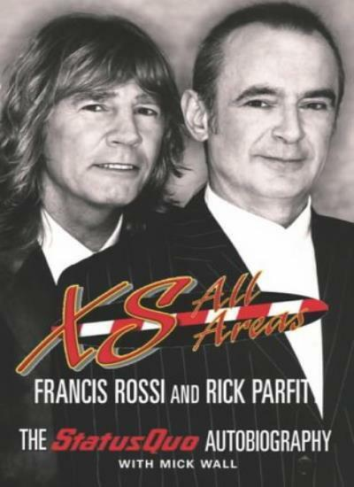 """XS All Areas: The """"Status Quo"""" Autobiography By Francis Rossi,  .9780283073755"""