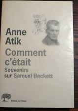 COMMENT C' ÉTAIT Souvenirs sur Samuel Beckett, ANNE ATIK