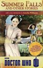 Doctor Who: Summer Falls and Other Stories by Amelia Williams, Melody Malone, Justin Richards (Paperback, 2013)