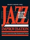 Jazz Improvisation: Blues, Jazz, Rock, Fusion: La Course in Improvising, Sight-Reading & Ear Training by Tom Collier (Mixed media product, 2006)