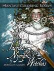 Fairies, Nymphs & Witches Coloring Book by Monica N Galvan (Paperback / softback, 2015)