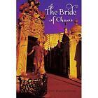 The Bride of Chaos by Kwasniewski Jeff (author) 9781441564641