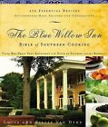 The Blue Willow Inn Bible of Southern Cooking : 450 Essential Recipes Southerners Have Enjoyed for Generations by Louis Van Dyke and Billie Van Dyke (2005, Hardcover)
