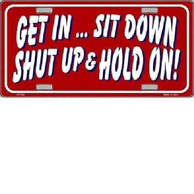 Shut Up /& Buckle Up Chome License Plate Frame Tag Mom/'S Taxi Get In Sit Down