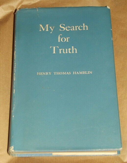 My Search for Truth by  Henry Thomas Hamblin .  signed