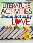 Literature Activities Teens Actually Love: Authentic Projects for the Language Arts Classroom by Bill Fritz, Beth Ahlgrim, Lisa Lukens, Jeremy Gertzfield (Paperback / softback, 2014)