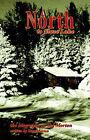 North to Slave Lake by Stan A. Morton (Paperback, 2004)
