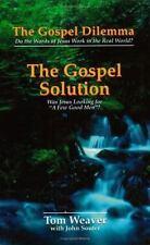 "The Gospel Solution: Was Jesus Looking for ""A Few Good Men?"" Tom Weaver"