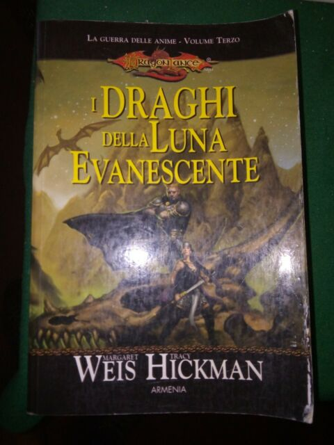 I draghi della luna evanescente Weis Hickman Dragonlance La guerra delle anime