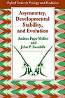 Asymmetry, Developmental Stability and Evolution by Anders Pape Moller, John P. Swaddle (Paperback, 1997)