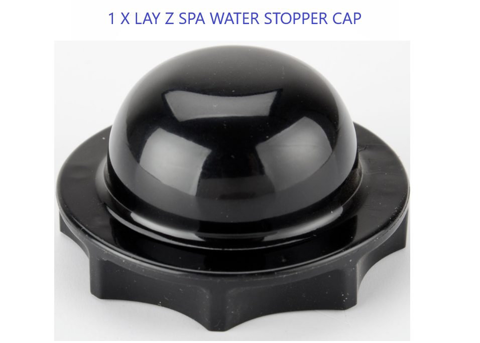 1 x Lay Z Spa Hot Tub Spare Part Water Stopper Cap For Hot Tubs Brand New