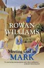 Meeting God in Mark by Dr. Rowan Williams (Paperback, 2014)