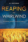 Reaping the Whirlwind by A P Watchman (Paperback / softback, 2010)