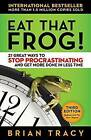 Eat That Frog! 21 Great Ways to Stop Procrastinating and Get More Done in Less Time by Brian Tracy (Paperback, 2017)