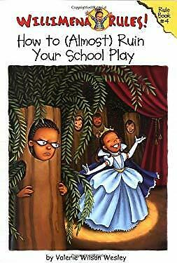 How to (Almost) Ruin Your School Play by Wesley, Valerie Wilson -ExLibrary