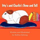 Itty's and Charlie's Show and Tell 9781448943838 by Ruthie Sebring Book
