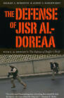 The Defense of Jisr Al-Doreaa: With E. D. Swinton's  The Defence of Duffer's Drift by Michael L. Burgoyne, Albert J. Marckwardt (Paperback, 2009)
