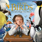 For the Birds: The Life of Roger Tory Peterson by Peggy Thomas (Hardback, 2011)